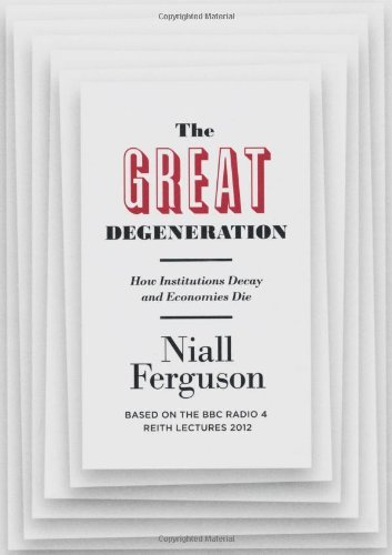 the great degeneration how institutions decay and economies die pdf