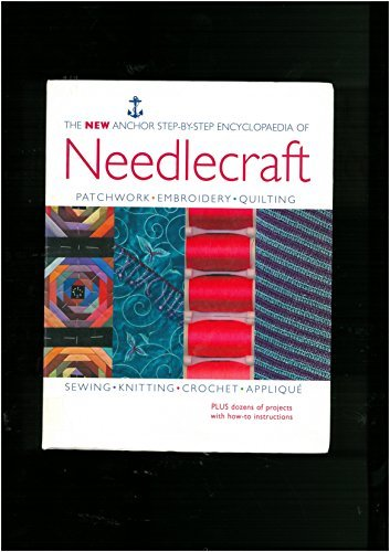 The new anchor step by step encyclopedia of needlecraft for The new encyclopedia of home designs
